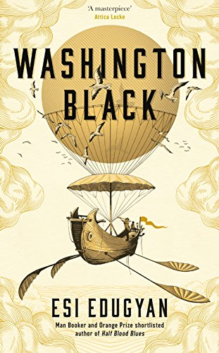 Washington Black: Shortlisted for the Man Booker Prize 2018 (English Edition) por Esi Edugyan