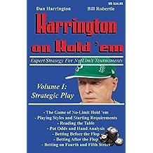 Harrington on Hold 'em: Strategic Play v. 1: Expert Strategy for No Limit Tournaments