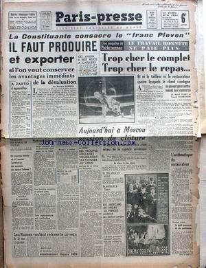 PARIS PRESSE du 27/12/1945 - LA CONSTITUANTE CONSACRE LE FRANX PLEVEN - IL FAUT PRODUIRE ET EXPORTER - LE TRAVAIL HONNETE NE PAIE PLUS - MOSCOU - SESSION DE CLOTURE. par Collectif