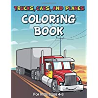 trucks, cars, and planes coloring book for kids ages 4-8: Things That Go Coloring Book for kids Ages 4-8, Fun Children