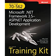 MCTS Self-Paced Training Kit (Exam 70-562): Microsoft?? .NET Framework 3.5a??ASP.NET Application Development: Microsoft(r) .Net Framework 3.5 ASP.Net Application Development (Pro - Certification) by Mike Snell (2009-04-22)
