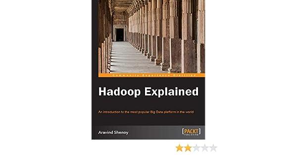 Hadoop Explained (English Edition) eBook: Aravind Shenoy: Amazon.de ...