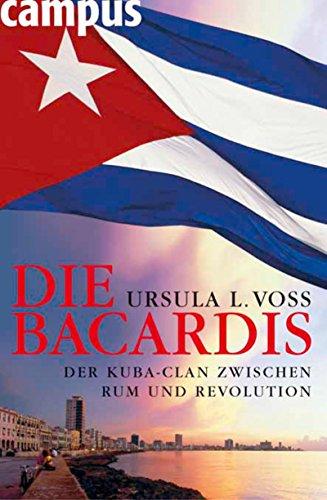 die-bacardis-der-kuba-clan-zwischen-rum-und-revolution