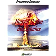 Le Nouvel Ordre des Siècles: Protectora Galactica 2