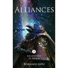 Alliances: roman fantasy (Les Mystères de Kioshe t. 2)