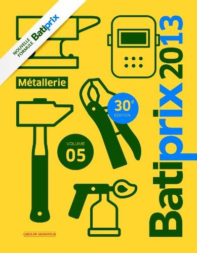 Batiprix 2013 - Volume 5: Métallerie par Batiprix