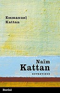 Naïm Kattan Entretiens par Emmanuel Kattan