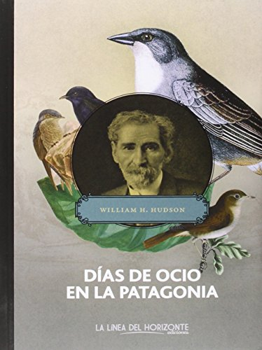 Días de ocio en la Patagonia (Solvitur Ambulando) por William Henry Hudson
