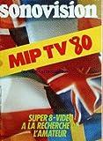 Telecharger Livres SONOVISION No 226 du 01 04 1980 MIP TV 80 SUPER 8 VIDEO A LA RECHERCHE DE L AMATEUR (PDF,EPUB,MOBI) gratuits en Francaise