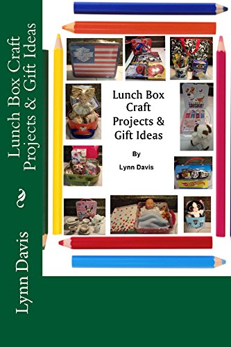Lunch Box Craft Projects & Gift Ideas (English Edition)