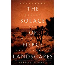 The Solace of Fierce Landscapes: Exploring Desert and Mountain Spirituality
