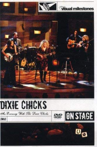Dixie Chicks - An Evening With the Dixie Chicks (On Stage/ Big) -