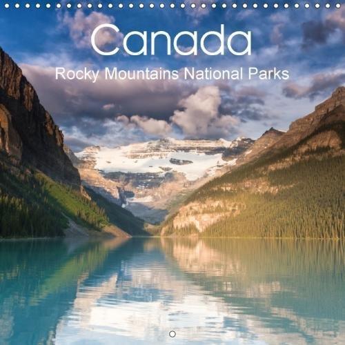 Canada Rocky Mountains National Parks 2018: Impressions of the Canadian Rocky Mountains National Parks (Calvendo Nature)