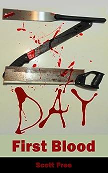 Z-Day: First Blood (The Zombie Apocalypse) by [Free, Scott]