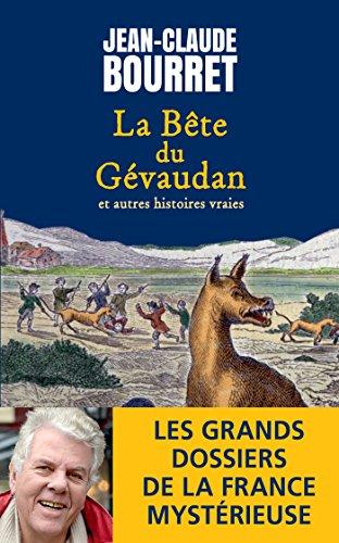 La Bête du Gévaudan: Les grands dossiers de la France mystérieuse
