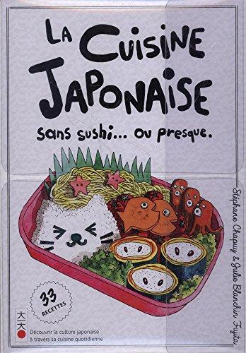 La cuisine sans sushi... Ou presque : 33 recettes