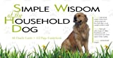 Simple Wisdom of the Household Dog: An Oracle (with cards) by Emily Carding (2012-11-28)