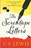 The Screwtape Letters: Letters from a Senior to a Junior Devil (C. S. Lewis Signature...