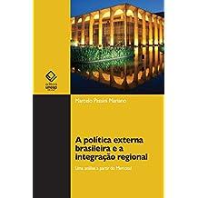 A política externa brasileira e a integração regional: uma análise a partir do Mercosul (Portuguese Edition)