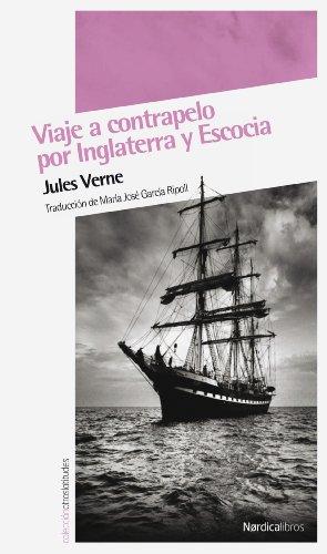 Viaje A Contrapelo Por Inglaterra (Otras Latitudes) por Jules Verne