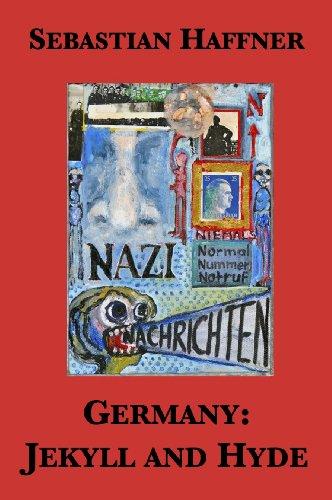 Germany Jekyll And Hyde An Eyewitness Analysis Of Nazi Germany