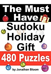 The Must Have Sudoku Holiday Gift 480 Puzzles: 480 NEW Large Format Puzzles with plenty of grid space for calculations and notes. Easy, Hard, cruel and deadly killer sudoku.: 1 by Jonathan Bloom (Large Print, 28 Mar 2012) Paperback