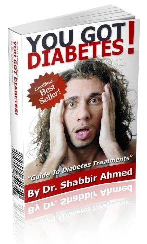 "You Got Diabetes ""Guide To Diabetes Treatments"" (English Edition)"
