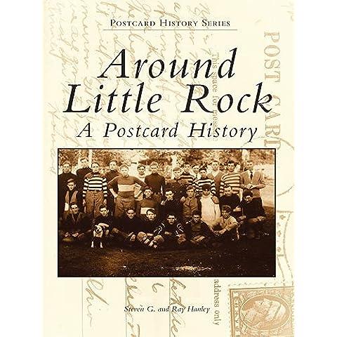 Around Little Rock: A Postcard History (Postcard History Series) (English Edition) - Arkansas Postcard