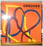 Unbound: Possibilities in Painting
