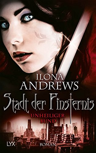 Andrews, Ilona: Stadt der Finsternis - Unheiliger Bund