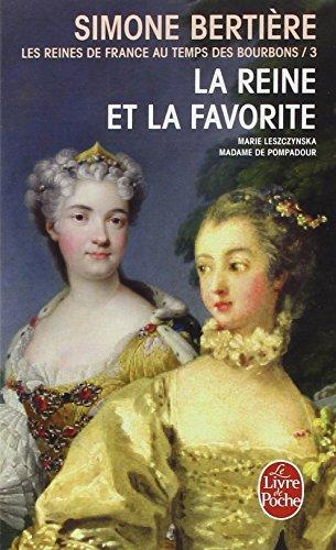 Les Reines de France au temps des bourbons, tome 5 : La Reine et la favorite