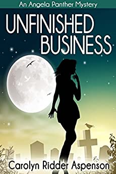 Unfinished Business: An Angela Panther Mystery Book One (The Angela Panther Mystery Series 1) by [Aspenson, Carolyn Ridder]