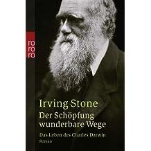 Der Schöpfung wunderbare Wege. Das Leben des Charles Darwin.