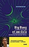 Big Bang et au-delà - Les nouveaux horizons de l'Univers par Barrau