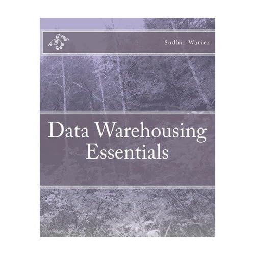 [(Data Warehousing Essentials )] [Author: MR Sudhir Warier] [May-2011]