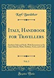 Italy, Handbook for Travellers, Vol. 3: Southern Italy and Sicily, With Excursions to the Lipari Islands, Malta, Sardinia, Tunis, and Corfu (Classic Reprint)