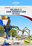Bilbao y San Sebastián De cerca 1 (Guías De cerca Lonely Planet)