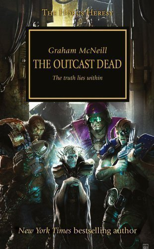 The Outcast Dead (Warhammer 40,000 Novels: Horus Heresy) by McNeil, Graham 1st (first) Edition (10/25/2011)
