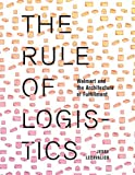 Walmart Best Deals - The Rule of Logistics: Walmart and the Architecture of Fulfillment