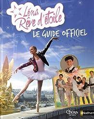 Léna rêve d'étoile - Le guide officiel par Delphine Godard