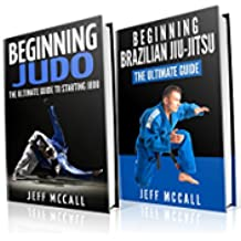 Judo and BJJ Boxset: The Ultimate Guide To Beginning Judo & The Ultimate Guide To Beginning Brazilian Jiu-Jitsu (English Edition)