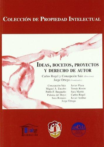 Ideas, bocetos, proyectos y derechos de autor (Propiedad Intelectual)