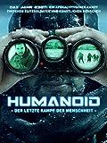 Humanoid: Der letzte Kampf der Menschheit