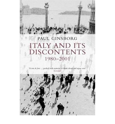 [(Italy and Its Discontents 1980-2001: Family, Civil Society, State)] [Author: Paul Ginsborg] published on (January, 2003)
