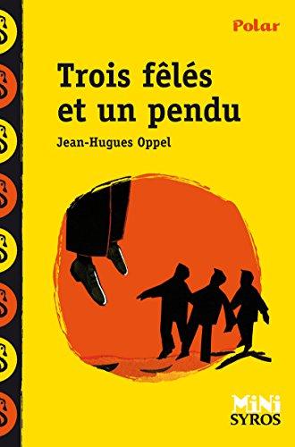 Trois fêlés et un pendu par Jean-Hugues Oppel