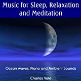 Music for Sleep, Relaxation and Meditation - Ocean Waves, Piano and Ambient Sounds