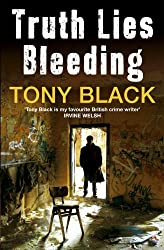 Truth Lies Bleeding (Di Rob Brennan 1) by Tony Black (2011-08-04)