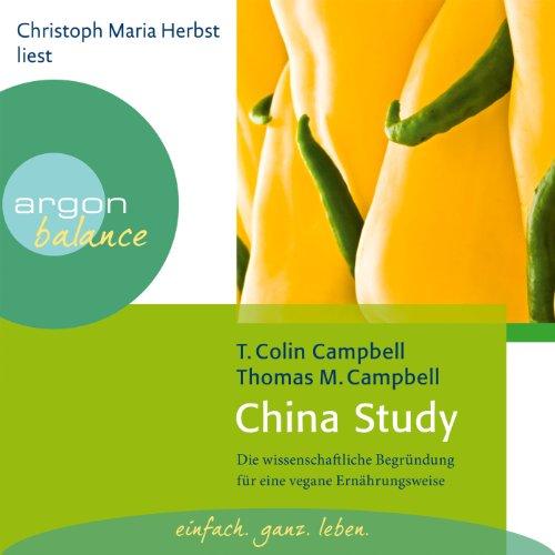 Preisvergleich Produktbild China Study: Die wissenschaftliche Begründung für eine vegane Ernährungsweise