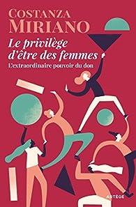 Le privilège d'être des femmes par Costanza Miriano