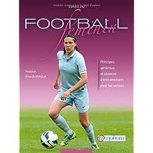 Football féminin : Principes généraux et séances d'entraînement pour les seniors